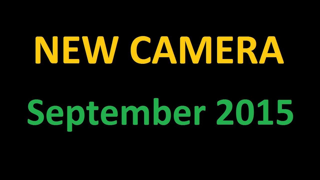 New cameras september 2015 youtube for New camera 2015