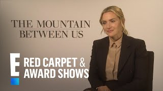 "Kate Winslet on Why ""The Mountain Between Us"" Was Tough 