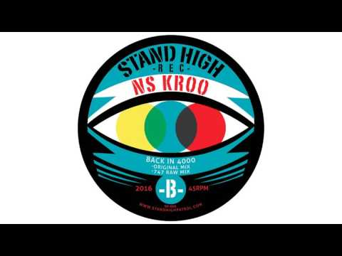"""NS KROO : """"Back In 4000 Original Mix"""" + """"Back In 4000 747 Raw Mix"""" (Stand High Records)"""