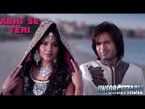 Abhi Se Teri - Official Song - Unforgettable
