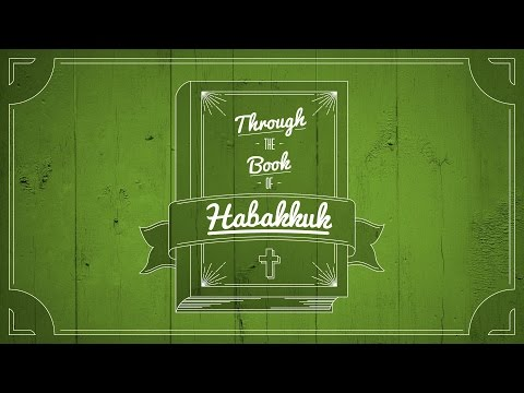 "Learning to Embrace Hardships - A ""Through the Book of Habakkuk"" Series Sermon"