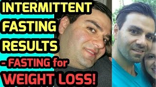 INTERMITTENT FASTING RESULTS - Fasting For Weight Loss: Does Intermittent Fasting Work?