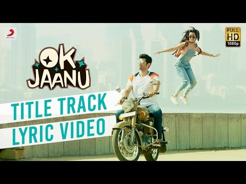 OK Jaanu - Full Song Lyric Video | Aditya...