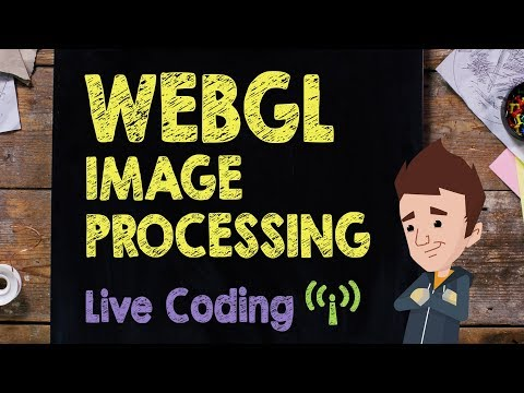 WebGL Image Processing: Live Code Session - Supercharged
