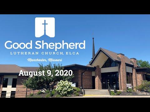 Good Shepherd Lutheran Church - Worship - August 9, 2020