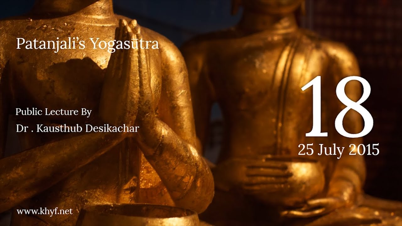 Patanjali's Yogasutra | Dr. Kausthub Desikachar | YS I.23 - I.24 | 25 July 2015