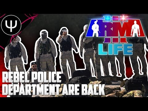 ARMA 3: Life Mod — Rebel Police Department are Back!