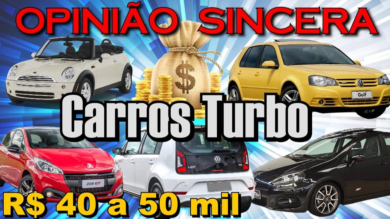 Qual carro turbo comprar com 40 a 50 mil reais? Lista com todos os prós e contras de cada modelo