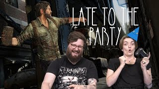 Let's Play The Last of Us - Late to the Party