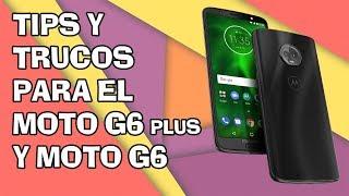 TIPS Y TRUCOS PARA MOTO G6 PLUS Y G6 HD 📲📲 #PARTE 1