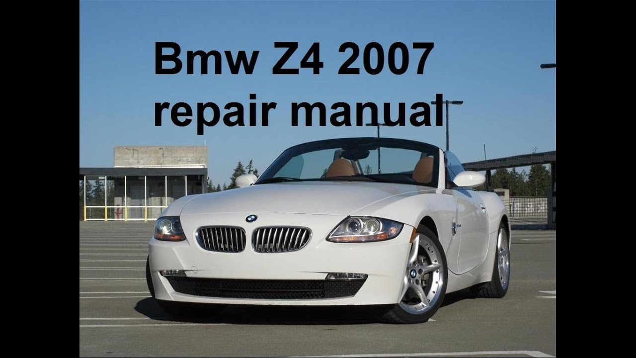 bmw z4 2007 service technical repair manual youtube rh youtube com 2003 BMW Z4 Manual BMW Z4 M Series