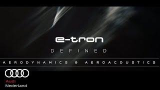 Audi e-tron defined: Aerodynamics en Aeroacoustics