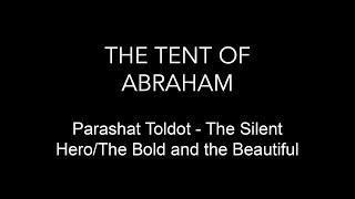 Parashat Toldot -The Silent Hero/The Bold and the Beautiful