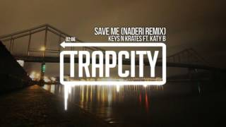Keys N Krates - Save Me (ft. Katy B) (Naderi Remix)