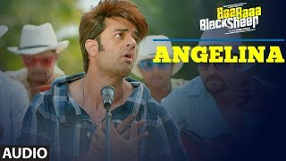 Angelina Full Audio Song | Baa Baaa Black Sheep | Sonu Nigam | Anupam Kher, Maniesh Paul