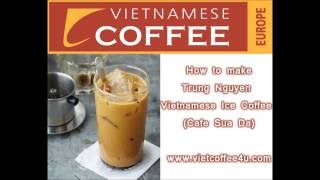 How to make traditional vietnamese Iced Coffee : Cafe Sua Da