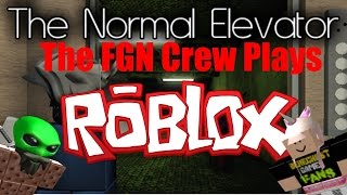 The FGN Crew Plays: ROBLOX - The Normal Elevator MORE UPDATES (PC)