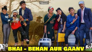 BHAI - BEHAN AUR GAANV || Sumit Bhyan