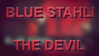 BLUE STAHLI - THE DEVIL [FULL ALBUM] | 2015