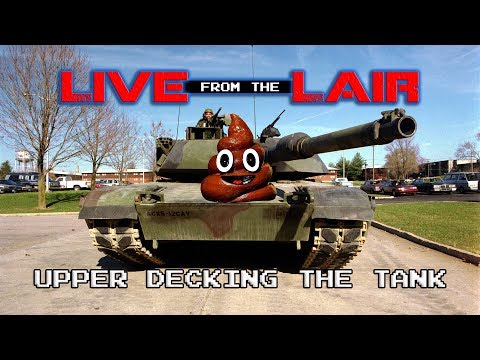 Upper Decking the Tank   Live From The Lair