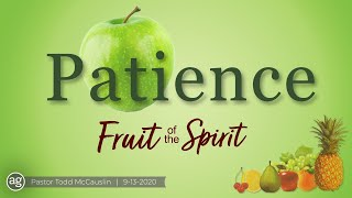 Fruit of the Spirit: Patience  |  9-13-2020
