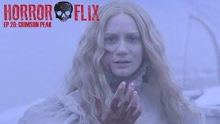 HorrorFlix - Ep #26: Crimson Peak (Spoilers)
