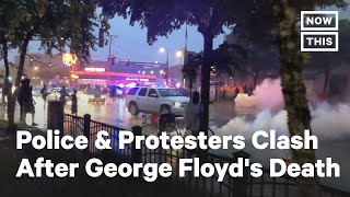 Minneapolis Police Clash with Protesters Demanding Justice for George Floyd | NowThis