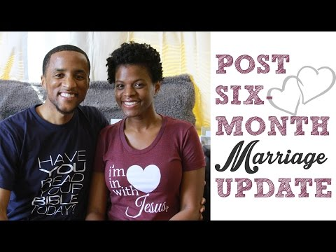 Post Six-Month Marriage Update