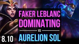 SKT T1 Faker - LEBLANC vs AURELION SOL (MID) ~ Dominating ~ Korea Challenger ~ Patch 8.10