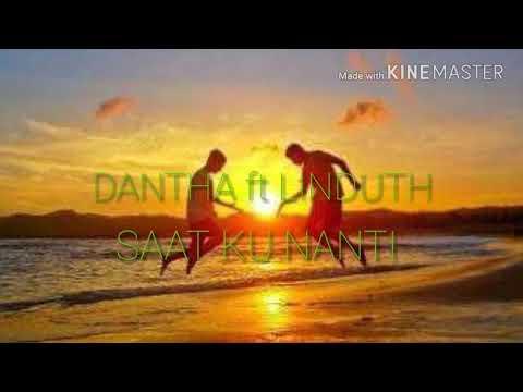 Lirik lagu DANTHA FT LINDUTH SAAT KU NANTI. Mp3