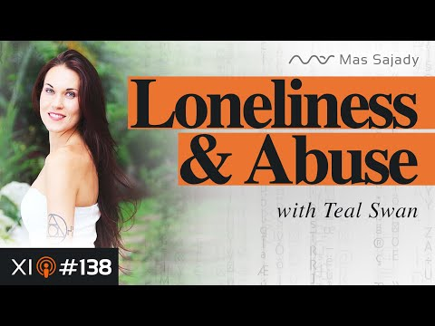 Mas Sajady | EI 138 | Recovering from Loneliness & Abuse with Teal Swan