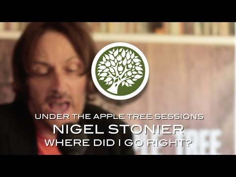 Nigel Stonier - 'Where Did I Go Right?' | UNDER THE APPLE TREE