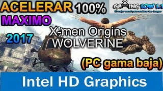 Acelerar 100% al Maximo[X-Men Origins Wolverine][PC Gama Baja]
