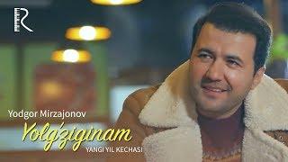 Yodgor Mirzajonov - Yolg'ziginam (Yangi yil kechasi) 2019