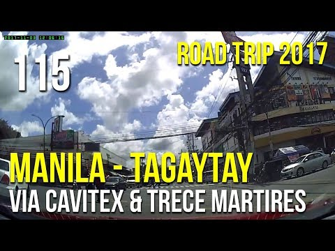Road Trip #115 - Manila to Tagaytay via Cavitex and Trece Martires