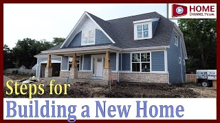 Building a House - Overview on Steps to Expect During New Home Construction Build Process