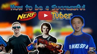 How To Be a Successful NERF YouTuber! + NEW Shoutout Series