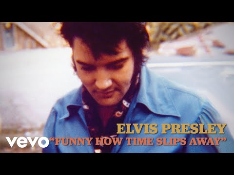 Elvis Presley – Funny How Time Slips Away (Official Lyric Video)