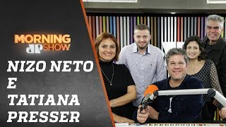 Nizo Neto e Tatiana Presser - Morning Show - 14/06/19