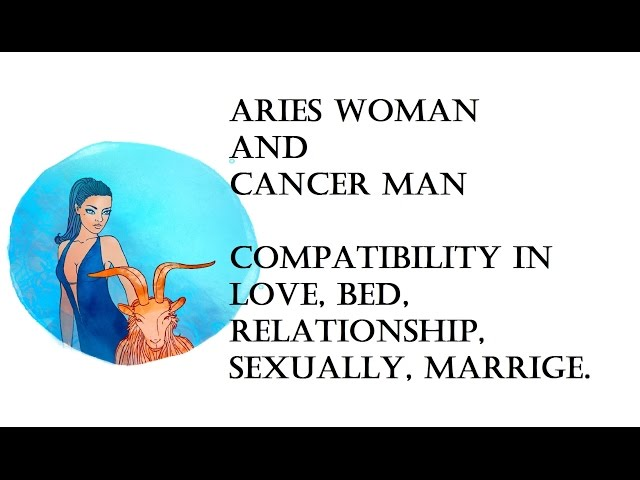 Aries Woman and Cancer Man Compatibility in love, bed, relationship,  sexually, marrige  Horoscope