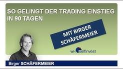 So gelingt der Trading-Einstieg in 90  Tagen mit Birger Schaefermeier