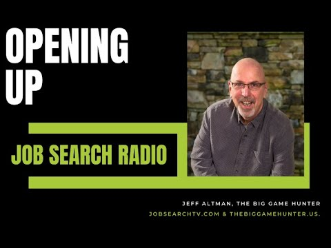 Opening Up | Job Search Radio