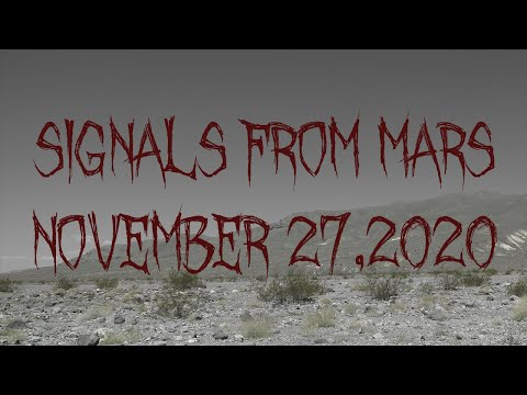 Signals From Mars Presented By Mars Attacks Podcast - November 27, 2020