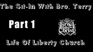 The Israelites:  The Sit-In With Pastor Terry, Life Of Liberty Church Part 1