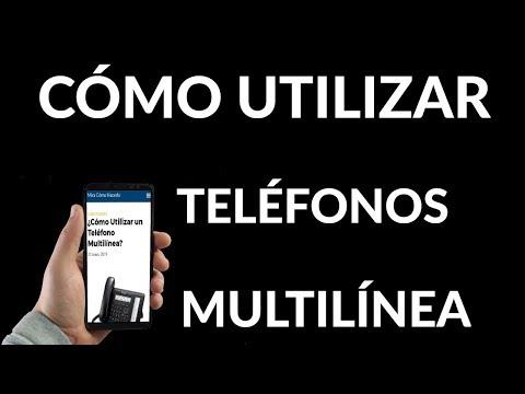 ¿Cómo Utilizar un Teléfono Multilínea?