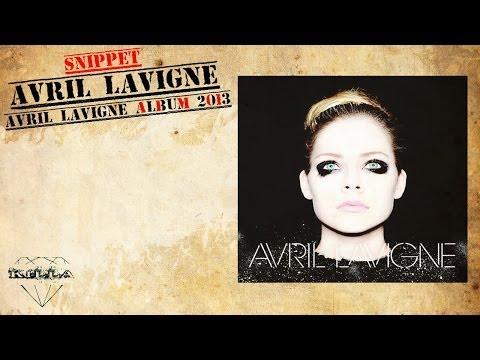 ☆ Avril Lavigne ☆ Snippet Album 2013  ( AVRIL LAVIGNE  )