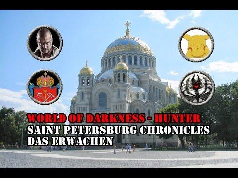 [Hunter/oWoD] - Saint Petersburg Chronicles -1- Das Erwachen Teil 1