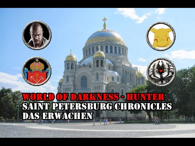 [Hunter/oWoD] - Saint Petersburg Chronicles -1- Das Erwachen Teil 1