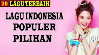 Kumpulan Lagu POP INDONESIA Terbaru 2016 | 20 LAGU POP INDONESIA PILIHAN 2016
