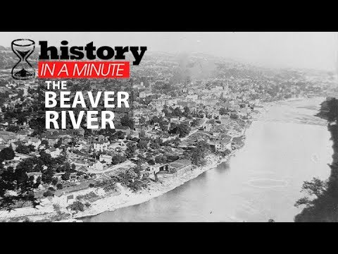 History in a Minute: The Beaver River